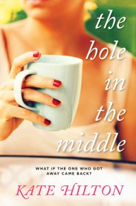 Kate Hilton, The Hole in the Middle, Best Selling Author, Best-selling Author